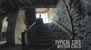 Typical Cats – Bitter Cold [Official Music Video]